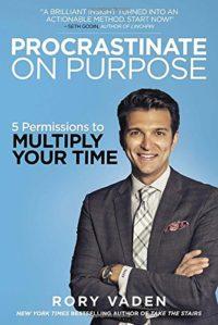 Procrastinate on Purpose-Rory Vaden